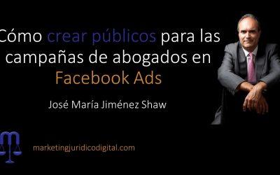 Cómo crear públicos para las campañas de abogados en Facebook Ads
