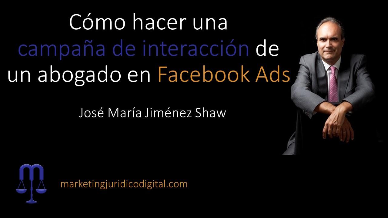 Cómo hacer una campaña de interacción de un abogado en Facebook Ads