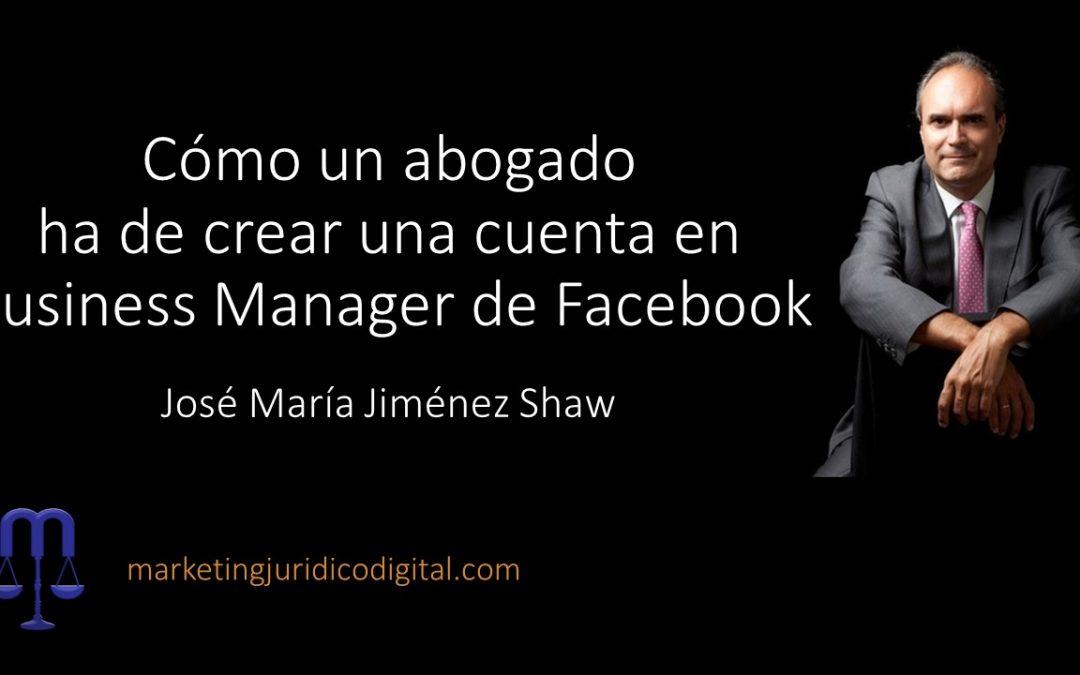 Cómo un abogado ha de crear una cuenta en Business Manager de Facebook