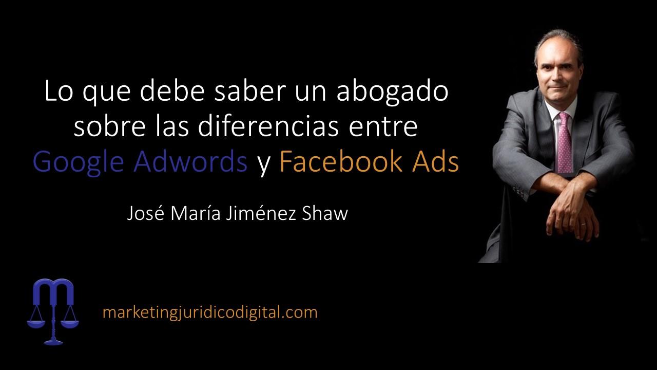 Lo que debe saber un abogado sobre las diferencias entre Google Adwords y Facebook Ads