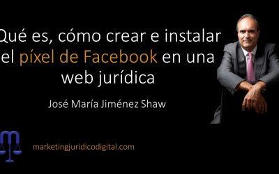 ¿Qué es, cómo crear e instalar el píxel de Facebook en una web jurídica?