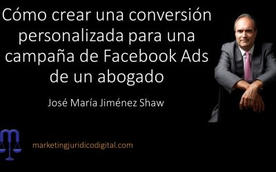 Cómo crear una conversión personalizada para una campaña de Facebook Ads de un abogado
