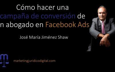Cómo hacer una campaña de conversión de un abogado en Facebook Ads