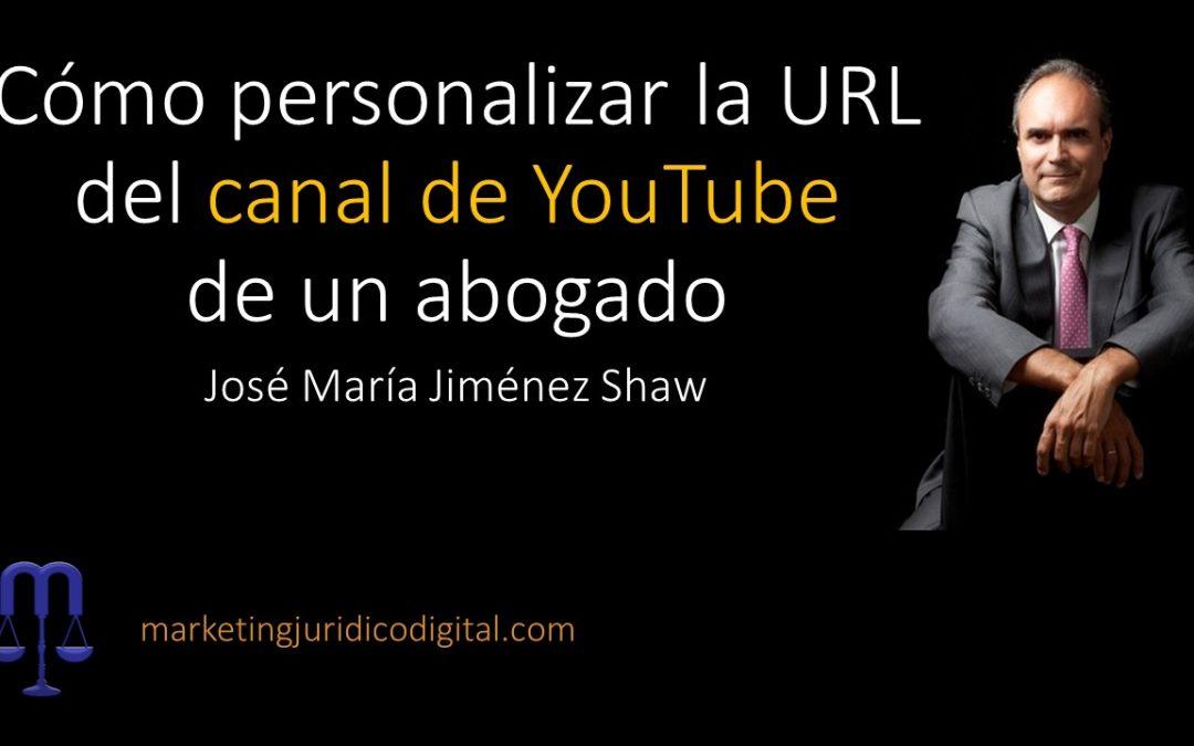 Cómo personalizar la URL del canal de YouTube de un abogado